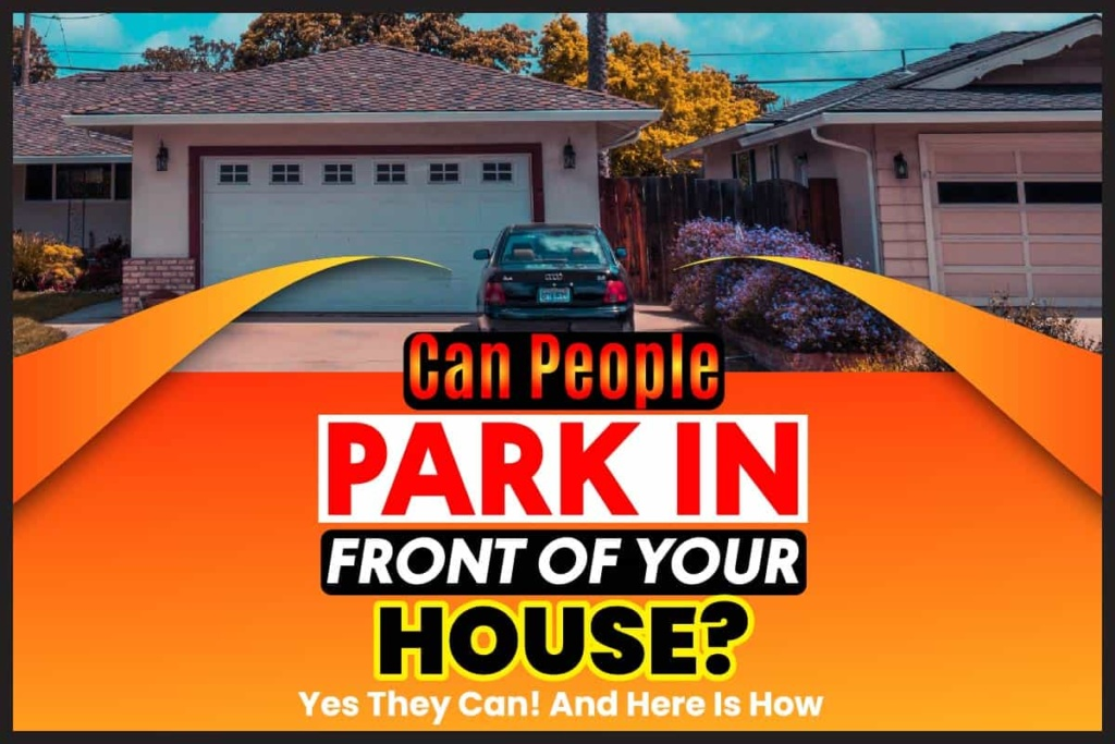 Can People Park in Front of Your House