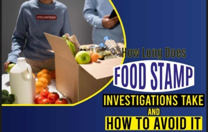 How Long Does Food Stamp Investigations Take and How to Avoid It