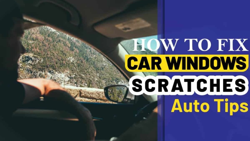 How To Fix Car Window Scratches