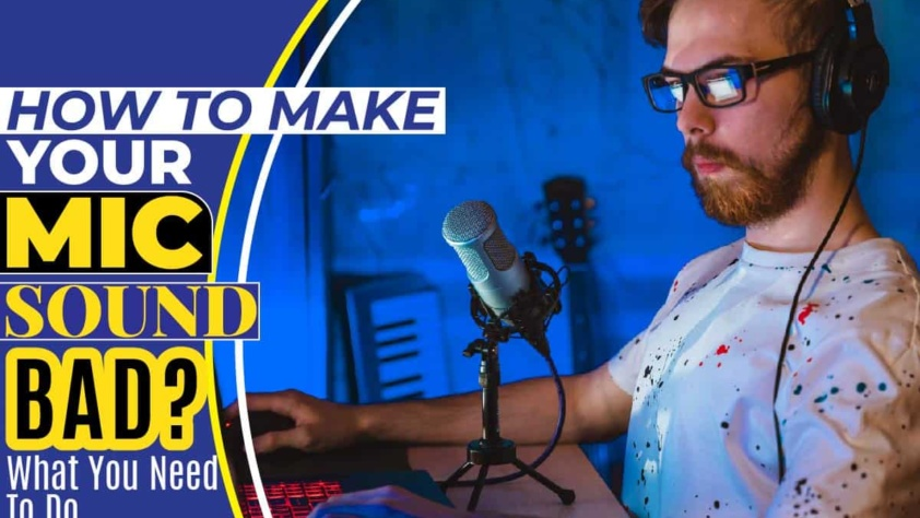 How To Make Your Mic Sound Bad