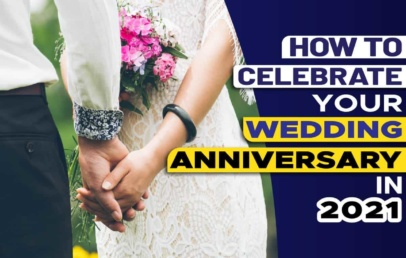 How to Celebrate Your Wedding Anniversary in 2021