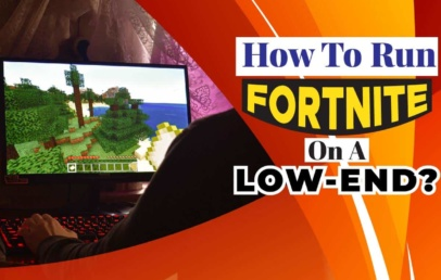 How to Run Fortnite On A Low-End