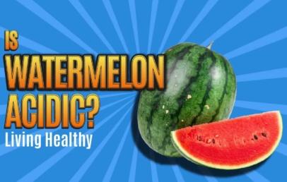 Is Watermelon Acidic