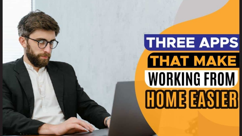 Three Apps That Make Working From