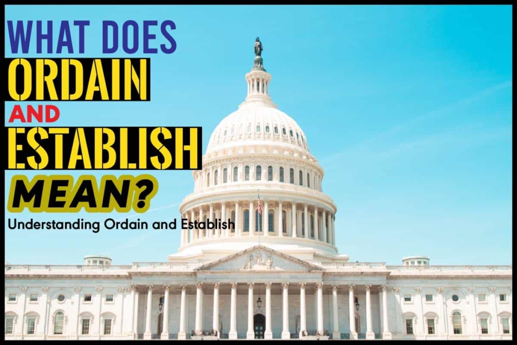 What Does Ordain And Establish Mean